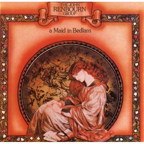 John Renbourn Group A Maid In Bedlam