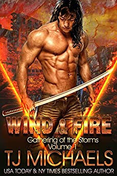 Wind and Fire (Gathering of the Storms Book 1) by [Michaels, T.J.]
