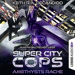 Amethysts Rache (Super City Cops 1) Hörbuch