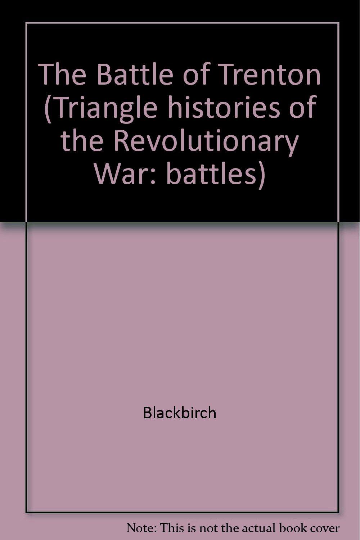 Triangle Histories of the Revolutionary War: Battles - The Battle of Trenton