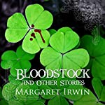 Bloodstock and Other Stories | Margaret Irwin