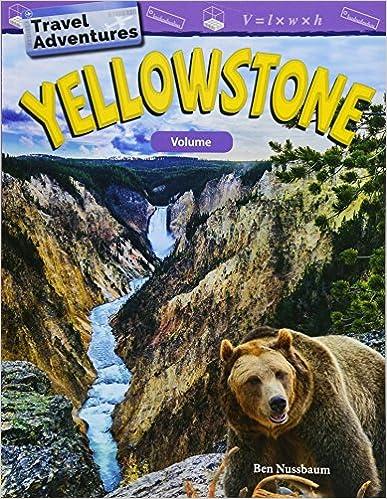 Travel Adventures: Yellowstone: Volume (Mathematics Readers)
