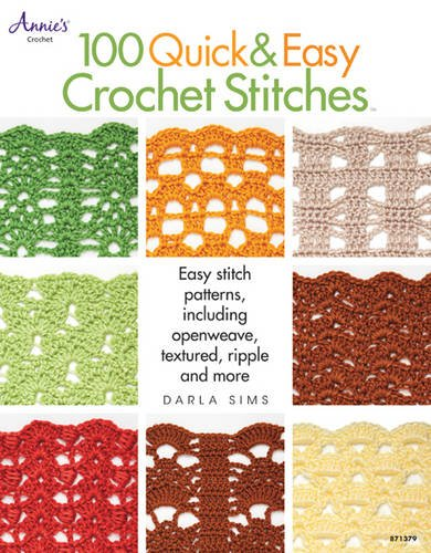 100 Quick & Easy Crochet Stitches: Easy Stitch Patterns, Including Openweave, Textured, Ripple and More (Annie's Crochet)