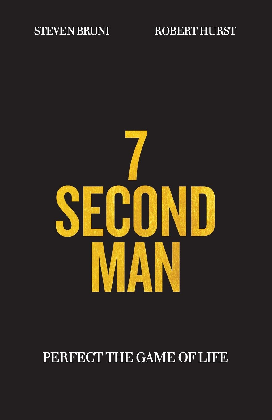 7 second man perfect the game of life robert hurst steven bruni 7 second man perfect the game of life robert hurst steven bruni 9781546996798 amazon books fandeluxe Gallery