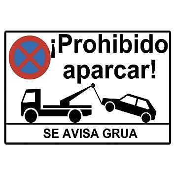 Cartel prohibido aparcar o placa prohibido aparcar. Esta Placa se avisa grua o cartel se avisa a grua está Fabricado en Forex PVC de 3mm de 30cm x ...