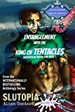 Slutopia Anthology Series: Entanglement with the King of Tentacles: Mistress of Invention: Book 1 (Slutopia Anthology Series: Alien Contact)
