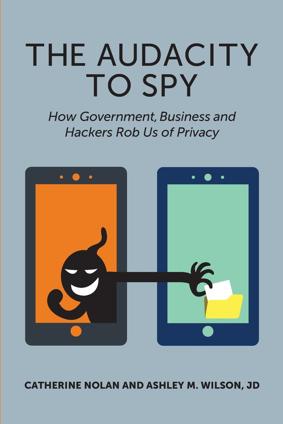 The Audacity to Spy: How Government, Business, and Hackers Rob Us of Privacy PDF