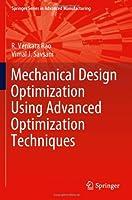 Mechanical Design Optimization Using Advanced Optimization Techniques Front Cover