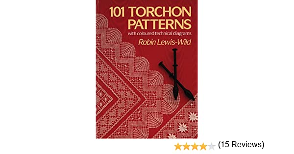 101 Torchon Patterns With Coloured Technical Diagrams Ebook Lewis Wild Robin Amazon Ca Kindle Store