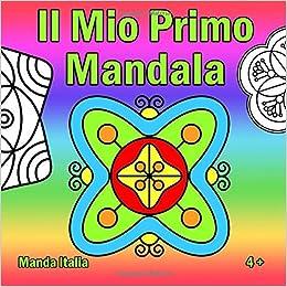 Il Mio Primo Mandala Un Libro Da Colorare Mandala Per Bambini Da 5