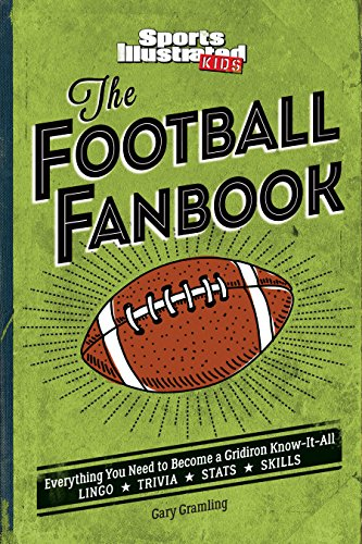 The Football Fanbook: Everything You Need to Become a Gridiron Know-it-All (A...