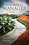 Just Middle Manager, David J. Hulings, 1615664548