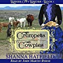 Crumpets and Cowpies: Baker City Brides, Book 1 Audiobook by Shanna Hatfield Narrated by John Martin Byrne