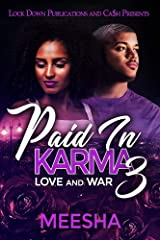 Paid in Karma 3: Love and War Kindle Edition