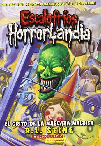 Escalofríos HorrorLandia #4: El grito de la máscara maldita: (Spanish language edition of Goosebumps HorrorLand #4: Scream of the Haunted Mask) (Spanish -