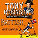 Tony Robinson's Weird World of Wonders! British Audiobook by Tony Robinson Narrated by Tony Robinson