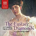 The Eustace Diamonds Hörbuch von Anthony Trollope Gesprochen von: David Shaw-Parker