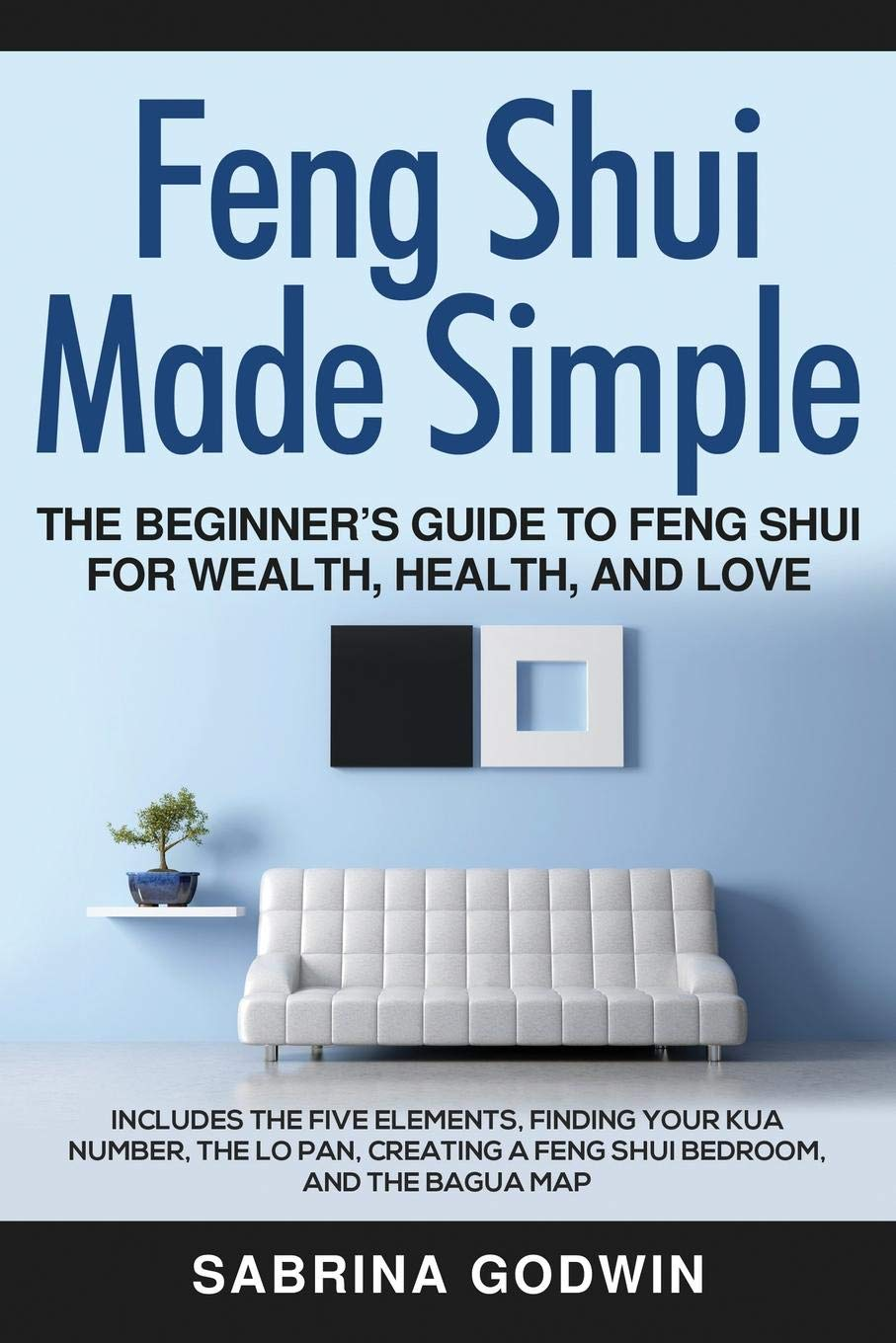 Astonishing Feng Shui Made Simple The Beginners Guide To Feng Shui Complete Home Design Collection Barbaintelli Responsecom