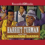 Harriet Tubman and the Underground Railroad | Michael Martin