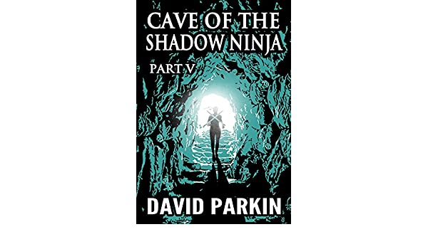 Cave of the Shadow Ninja: Part V (English Edition) eBook ...
