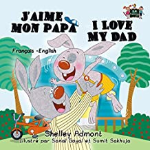 J'aime mon papa I Love My Dad (French English Bilingual Collection) (French Edition)