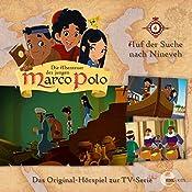 Auf der Suche nach Nineveh (Die Abenteuer des jungen Marco Polo 4): Das Original-Hörspiel zur TV-Serie   Thomas Karallus