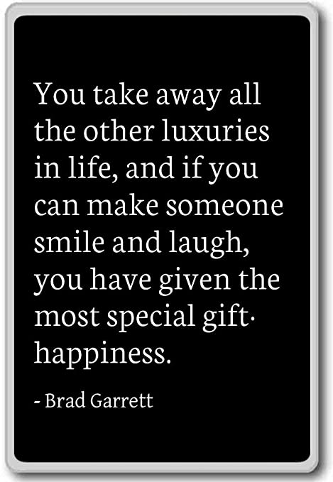 You Take Away All The Other Luxuries In Life Brad Garrett