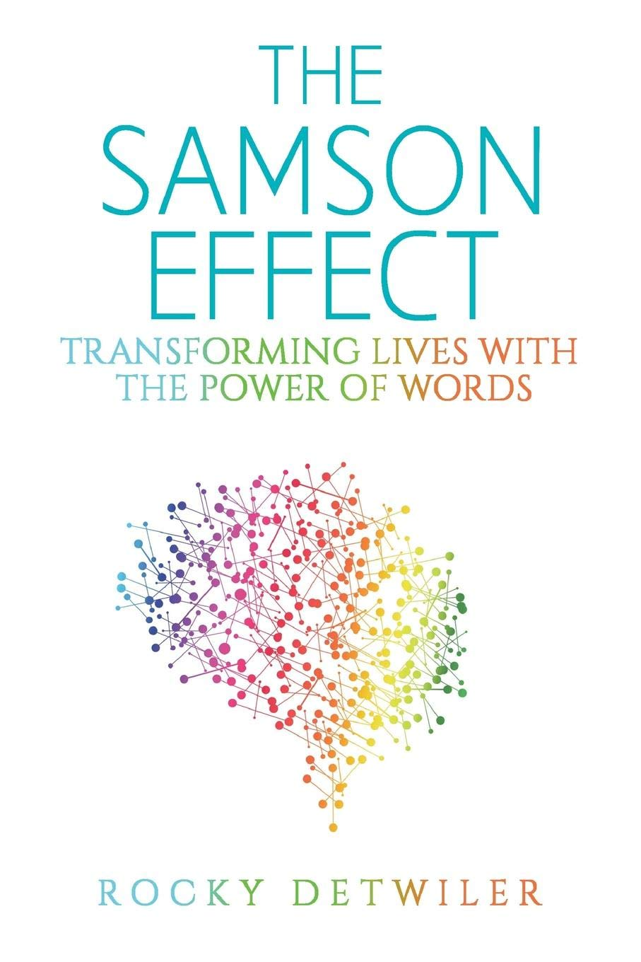 The Samson Effect: Transforming Lives with the Power of Words