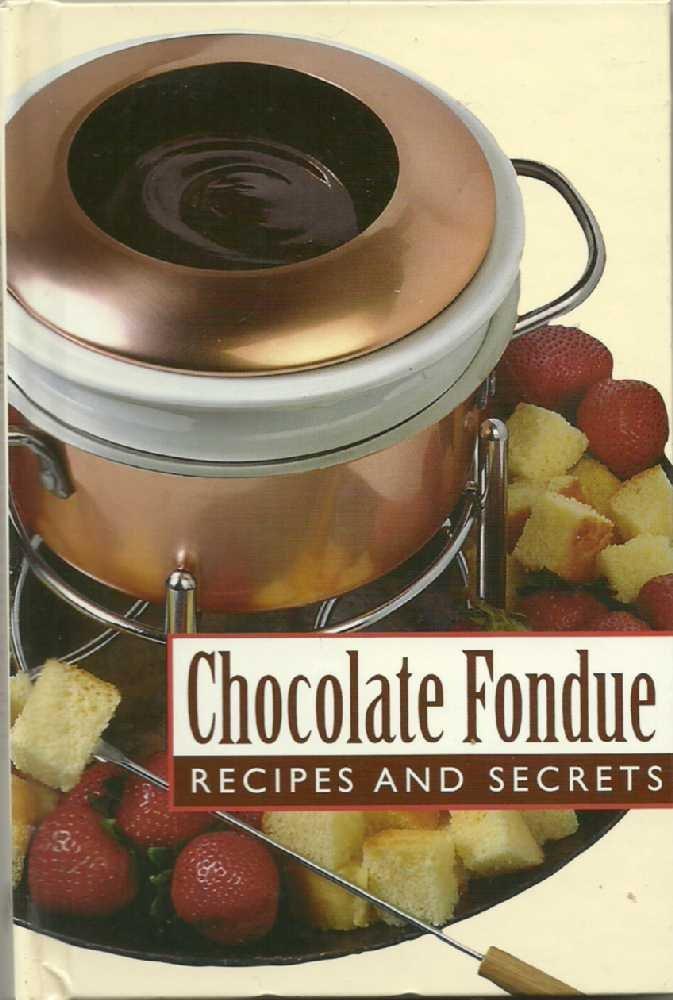 Chocolate Fondue Recipes Secrets product image