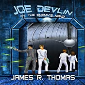 Joe Devlin: At the Enemy's Hand: Space Academy Series, Book 4 | James R Thomas