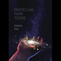 Partículas para todos