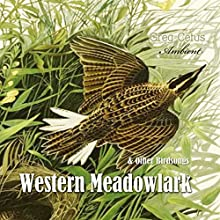 Western Meadowlark and Other Bird Songs Performance by Greg Cetus Narrated by Meadowlark Western