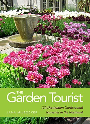 - The Garden Tourist: 120 Destination Gardens and Nurseries in the Northeast