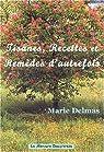 Tisanes, recettes et remèdes d'autrefois par Delmas