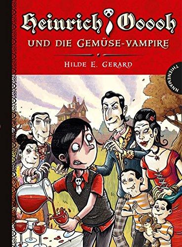 Heinrich Ooooh und die Gemüse-Vampire (Cara - Gespenstermädchen..., Band 18361)