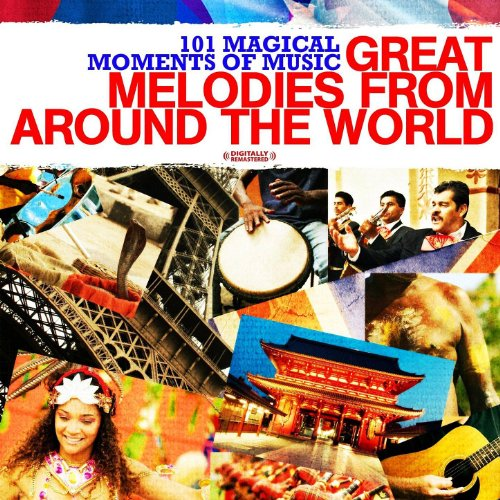 101 Magical Moments Of Music: Great Melodies From Around the World (From Music The Around World)