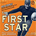 The First Star: Red Grange and the Barnstorming Tour That Launched the NFL Audiobook by Lars Anderson Narrated by Petros Papadakis