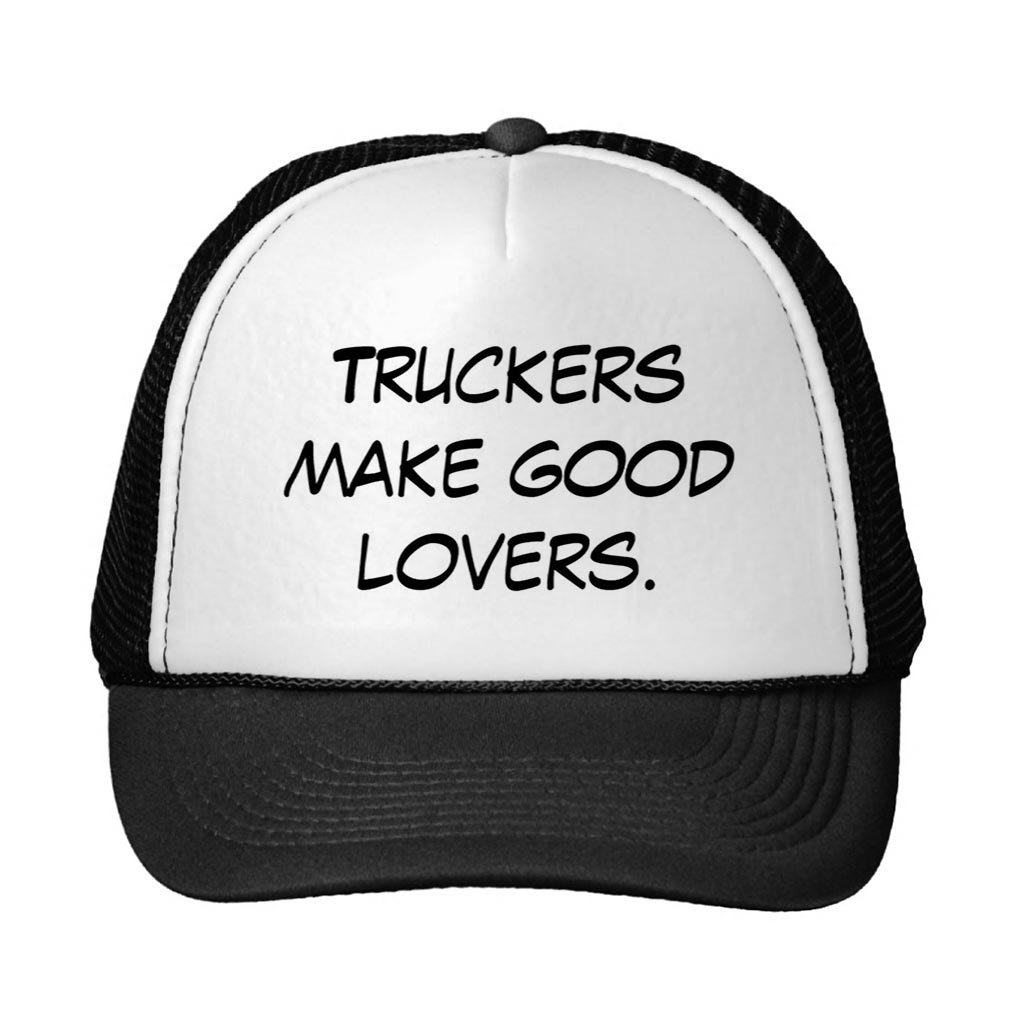 Smity 106 Truckers Make Good Lovers Trucker Hat Black