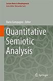 Quantitative Semiotic Analysis (Lecture Notes in Morphogenesis)