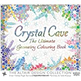 Crystal Cave: The Ultimate Geometry Colouring Book (The Altair Design Collection)