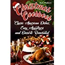 Christmas Cookbook: Classic American Dishes, Easy Appetizers, and Desserts Reinvented