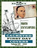img - for Planty Photo Encyclopedia of Cacheted First Day Covers Volume XIV 1938 book / textbook / text book