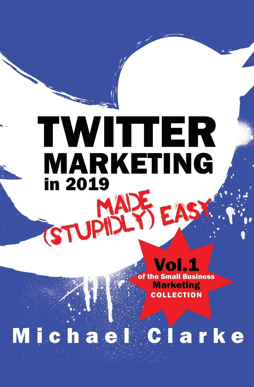 Twitter Marketing in 2019 Made Stupidly Easy Small Business ...