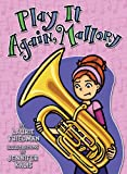 Play It Again, Mallory, Laurie Friedman, 1467709360