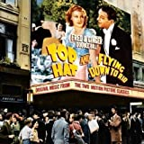 Top Hat / Flying Down to Rio (Original Music from the Two Motion Picture Classics) by Fred Astaire, Ginger Rodgers (2005-03-15)