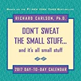 Don't Sweat the Small Stuff 2017 Day-to-Day Calendar