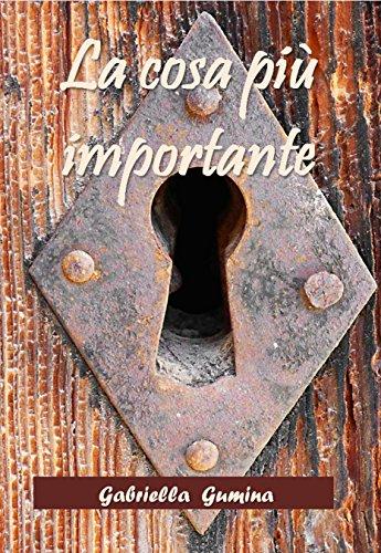 La cosa più importante (Italian Edition)