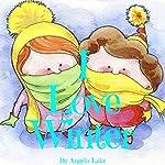 I Love Winter | Angela Lake
