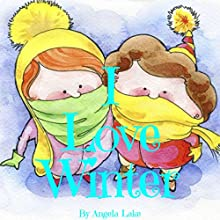 I Love Winter Audiobook by Angela Lake Narrated by Omri Rose
