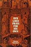 Our Lord Prays for His Own, Marcus Rainford, 0802461956